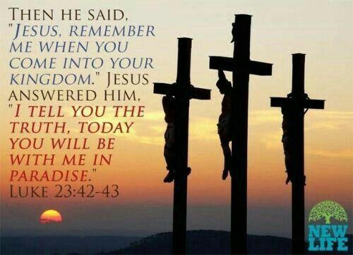 Luke 23 v 42 43