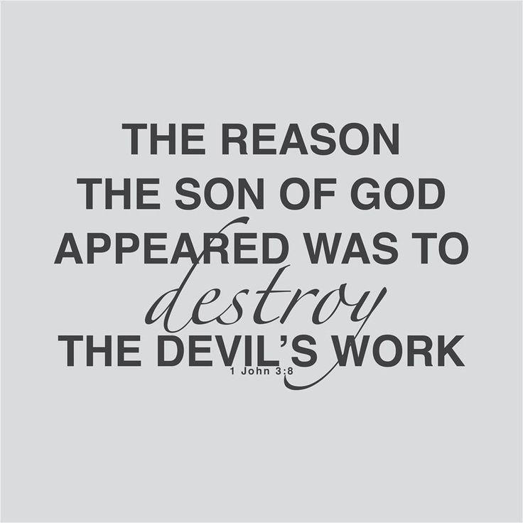 1 John 3 v 8 Jesus destroys devils work