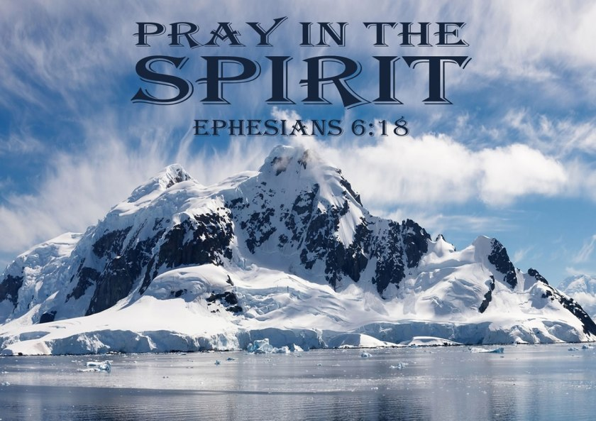 Ephesians 6 v 18 pray in the Spirit