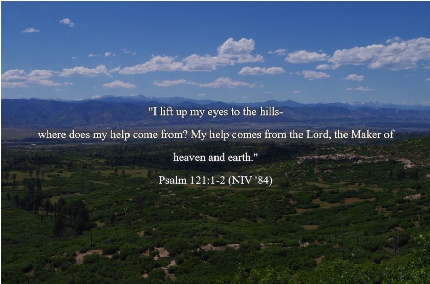 Pic quote Psalm 121 v 1 & 2 with my pic