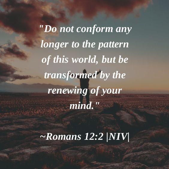 Romans 12 v 2 do not conform