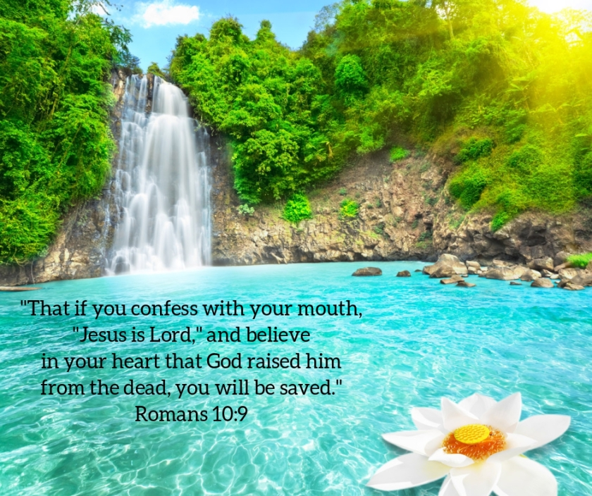 Pic quote Romans 10 v 9 waterfall