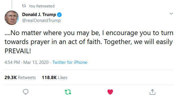 Screenshot_2020-03-14 Donald J Trump on Twitter No matter where you may be, I encourage you to turn towards prayer in an ac[...]